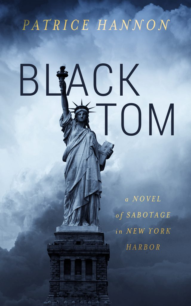 Black Tom: A Novel of Sabotage in New York Harbor by Patrice Hannon
